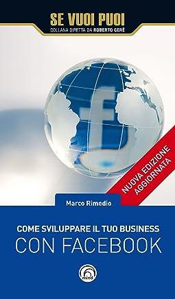 Come sviluppare il tuo business con Facebook (Se vuoi puoi)