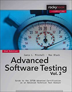 Advanced Software Testing: Volume 3 : Guide to the ISTQB Advanced Certification as an Advanced Technical Test Analyst(Paperback) - 2015 Edition