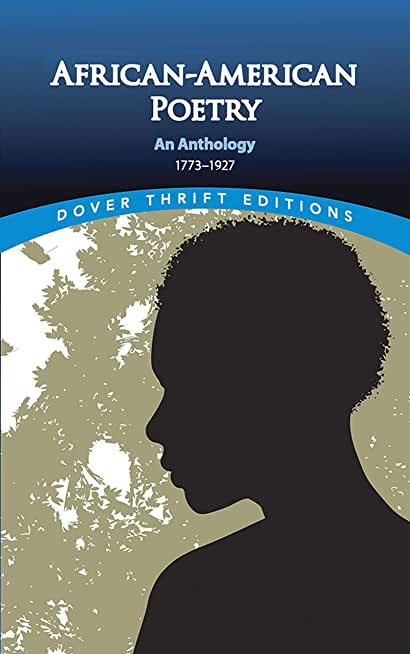 African-American Poetry: An Anthology, 1773-1927 (Dover Thrift Editions) (English Edition)