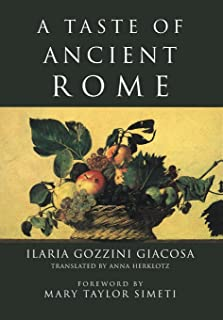 A Taste of Ancient Rome (Latin Edition)