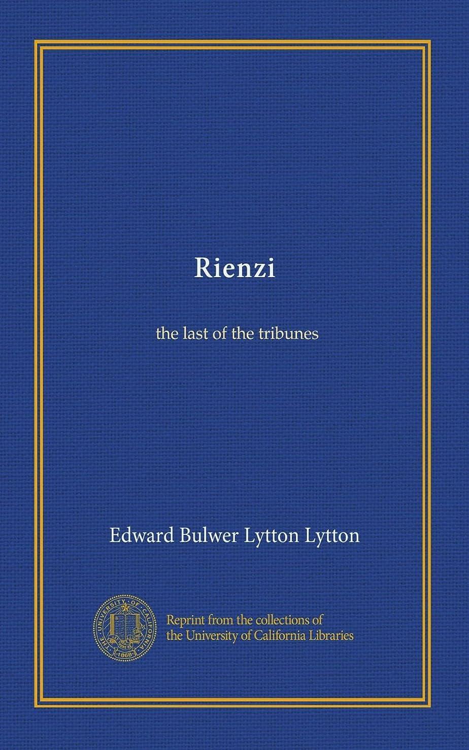 キャベツ尊敬する愛情Rienzi (v.003): the last of the tribunes