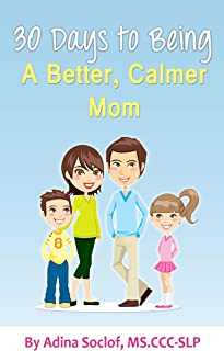 30 Days to Being a Better, Calmer Mom