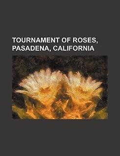 Tournament of Roses, Pasadena, California