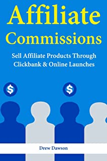 Affiliate Commissions: Sell Affiliate Products Through Clickbank & Online Launches