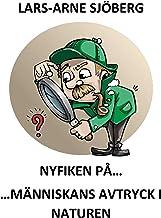 Nyfiken på människans avtryck i naturen (Swedish Edition)