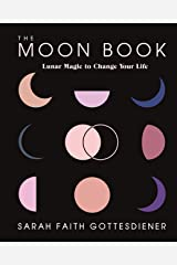 The Moon Book: Lunar Magic to Change Your Life Kindle Edition