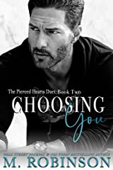 Choosing You: Single Dad/Nanny Romance (The Pierced Hearts Duet Book 2) Kindle Edition