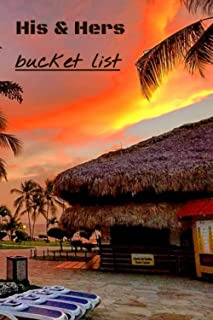 His and Hers Bucket List: Get Creative With This Inspirational Journal for Ideas and Destinations for Couples