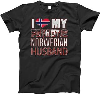 Funny I Love My Psychotic Norwegian Husband Heritage Native imigrant T-Shirt