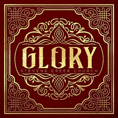 Stevens Creek Church - Glory 2019