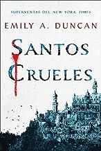 Santos crueles (Algo oscuro y sagrado) (Spanish Edition)