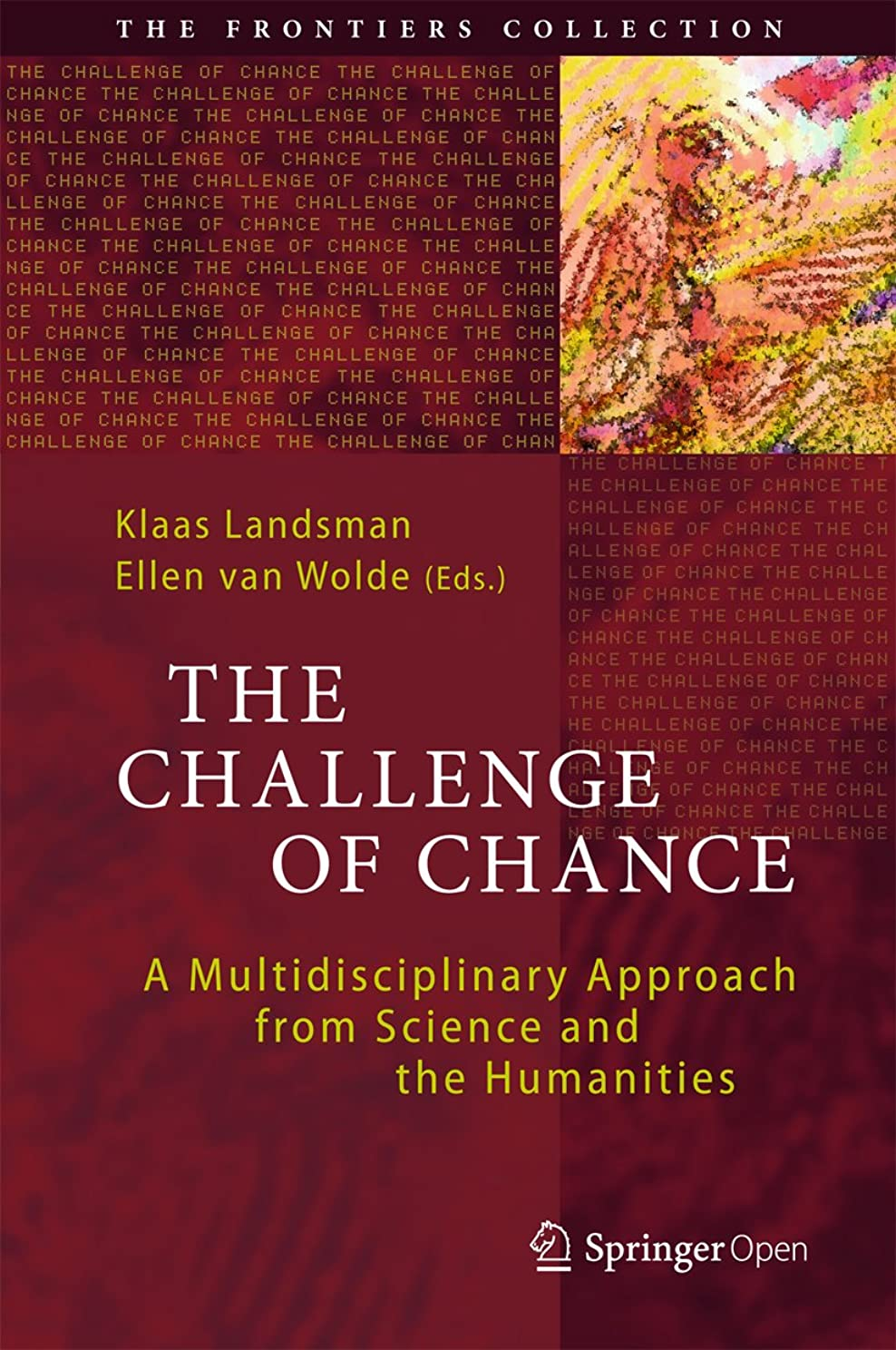 雰囲気冷えるローストThe Challenge of Chance: A Multidisciplinary Approach from Science and the Humanities (The Frontiers Collection) (English Edition)