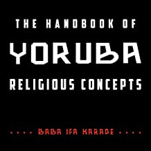 The Handbook of Yoruba Religious Concepts: Weiser Classics Series