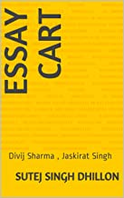 ESSAY CART: Divij Sharma , Jaskirat Singh