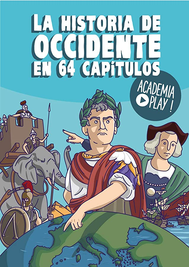 La historia de Occidente en 64 capítulos: Un libro de Academia Play (Spanish Edition)