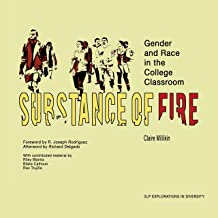 Substance of Fire: Gender and Race in the College Classroom (2LP Explorations in Diversity)