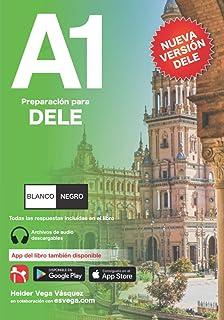 DELE A1 Preparación. Nueva Versión DELE. BLANCO Y NEGRO: Audio descargable + Claves y transcripciones.