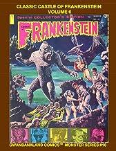 Classic Castle Of Frankenstein: Volume 6: Gwandanaland Comics Monster Series #16 --- Issues #20-23 --- More Pop-Culture Mo...