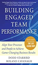 Building Engaged Team Performance: Align Your Processes and People to Achieve Game-Changing Business Results (English Edition)