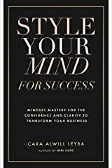 Style Your Mind For Success: A Workbook for Women Entrepreneurs Who Want to Gain More Confidence and Clarity in Their Business (English Edition) eBook Kindle