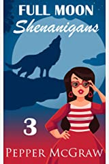 Full Moon Shenanigans: A Sweet Paranormal Romance Kindle Edition