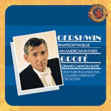 Gershwin: Rhapsody in Blue; An American in Paris / Grofé: Grand Canyon Suite