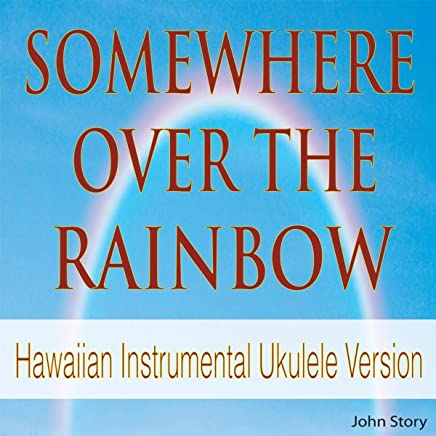 Somewhere Over the Rainbow (Hawaiian Instrumental Ukulele Version)