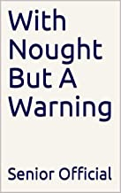 With Nought But A Warning (English Edition)