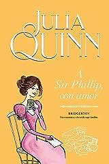 A Sir Phillip, con amor (Bridgerton 5) Versión Kindle