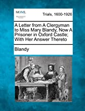 A Letter from A Clergyman to Miss Mary Blandy, Now A Prisoner in Oxford Castle; With Her Answer Thereto