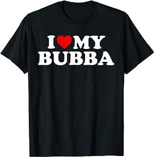 Bubba Shirt: I Love My Bubba T-Shirt