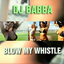 Blow My Whistle (Hot Edit)