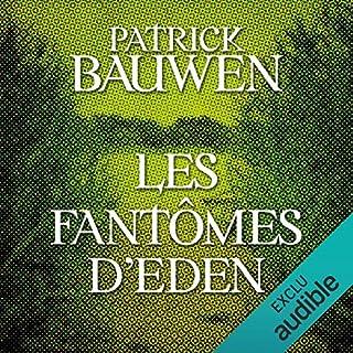 Les Fantômes d'Eden     Paul Becker 2              De :                                                                                                                                 Patrick Bauwen                               Lu par :                                                                                                                                 Antoine Tomé                      Durée : 17 h et 52 min     21 notations     Global 4,5