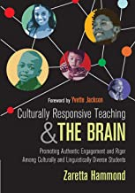 Culturally Responsive Teaching and The Brain: Promoting Authentic Engagement and Rigor Among Culturally and Linguistically...