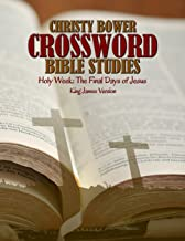 Crossword Bible Studies - Holy Week: The Last Days of Jesus: King James Version (Crossword Bible Studies Themes) (Volume 7)
