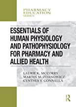 Essentials of Human Physiology and Pathophysiology for Pharmacy and Allied Health (Pharmacy Education Series)