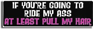 """Gear Tatz """"If You're Going to Ride My Ass At Least Pull My Hair"""", lustiger Autoaufkleber, für Autos, LKWs, für Erwachsene"""