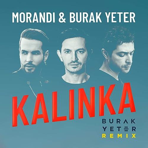 Videoclip oficial: Morandi, Burak Yeter – Kalinka (Burak Yeter Remix)