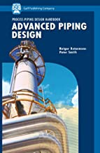 Advanced Piping Design (Process Piping Design Handbook Book 2)