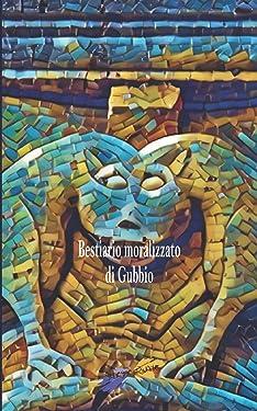Bestiario moralizzato di Gubbio (Italian Edition)