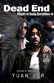Dead End: Plight of Rudy Barabbas (Citadel 7 Book 4) (English Edition)