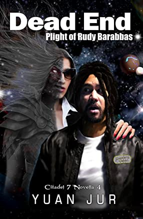 Dead End: Plight of Rudy Barabbas (Citadel 7 Book 4) (English Edition)