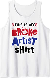 Freelance Artist - This Is My Broke Artist Shirt Tank Top