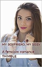 My Boyfriend, My Sissy: A femdom romance (English Edition)