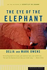 Eye of the Elephant: An Epic Adventure in the African Wilderness Paperback