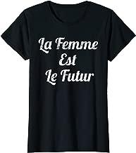 Womens La Femme Est Le Futur Shirt - Women Are The Future Shirt