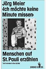 Ich möchte keine Minute missen. Menschen auf St. Pauli erzählen. 144 Portraits in Text und Bild Broschiert