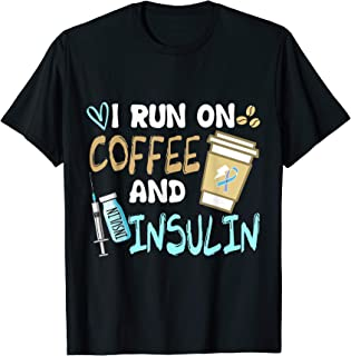 I Run On Coffee And Insulin - Funny Coffee Gift T-Shirt