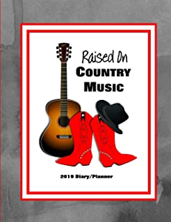 Raised on Country Music: 2019 Diary/Planner