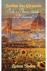 Pode o Amor resistir a Distância: Jardim dos Girassóis eBook Kindle
